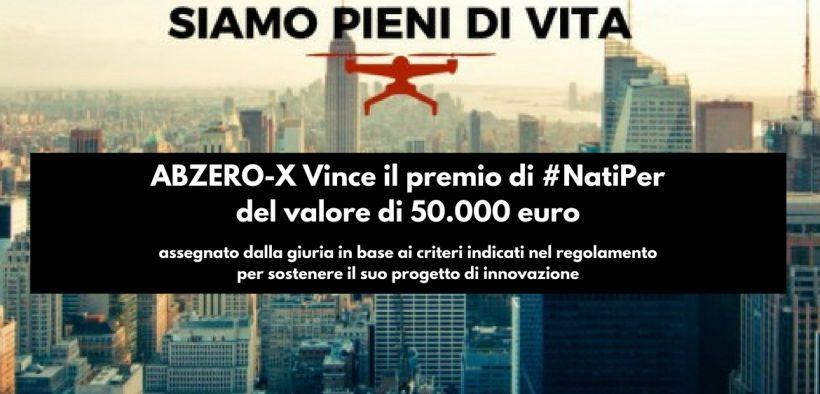 vince il premio di #NatiPerdel valore di 50.000 euroassegnato dalla giuria in base ai criteri indicati nel regolamento per sostenere il suo progetto di innovazione