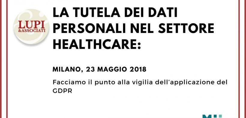 GDPR Healthcare LA TUTELA DEI DATI PERSONALI NEL SETTORE HEALTHCARE