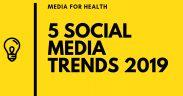 5 SOCIAL MEDIA TRENDS 2019