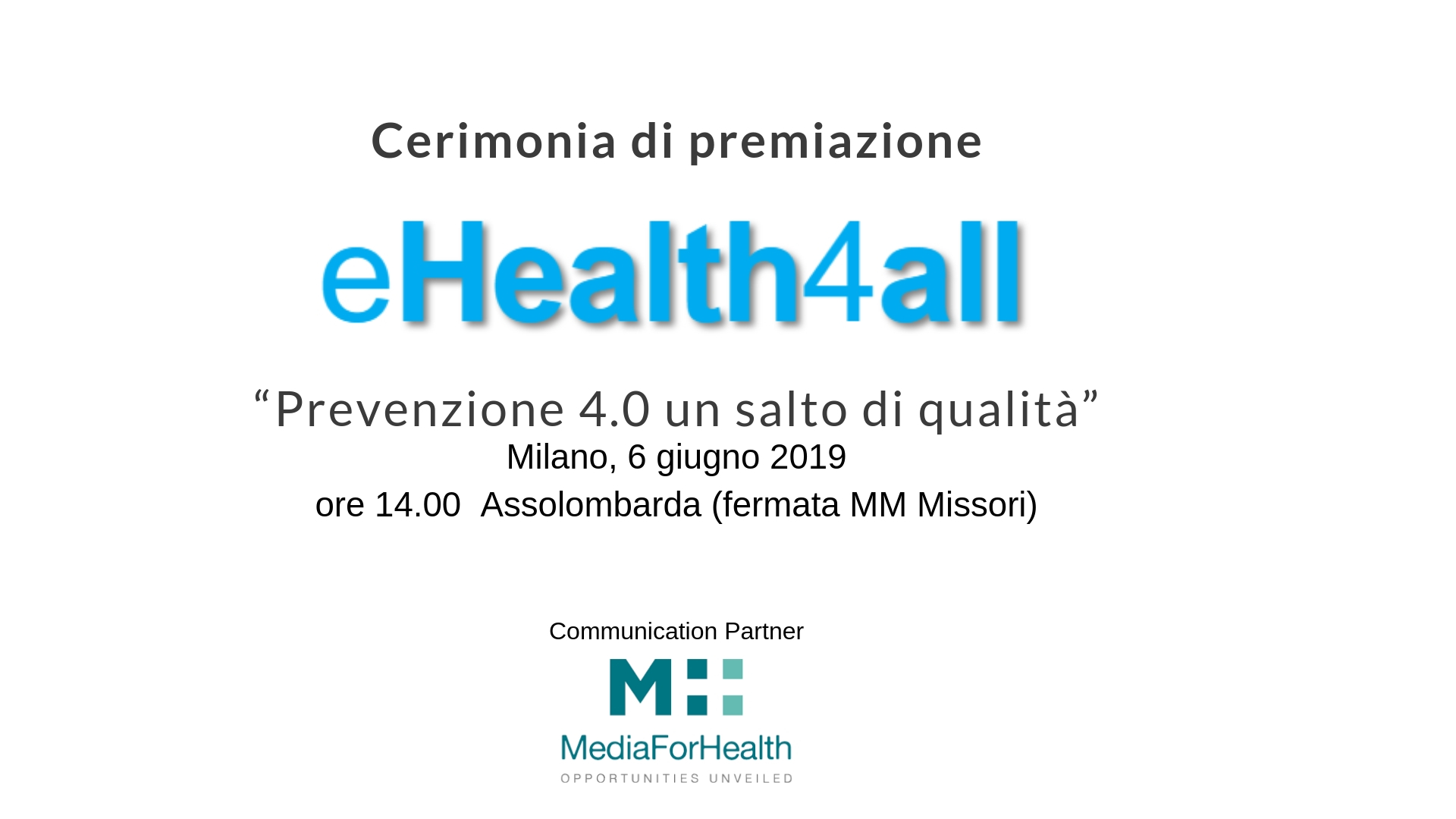 """Cerimonia di Premiazione eHealth4all, il 6 giugno a Milano si premia la soluzione informatica """"made in Italy"""" che più ti allunga la vita (1)"""